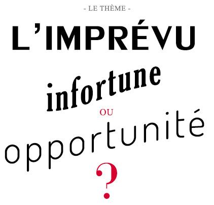 L'imprévu : Imprévu ou opportunité ?